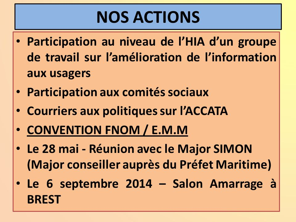NOS ACTIONS Participation au niveau de l'HIA d'un groupe de travail sur l'amélioration de l'information aux usagers.
