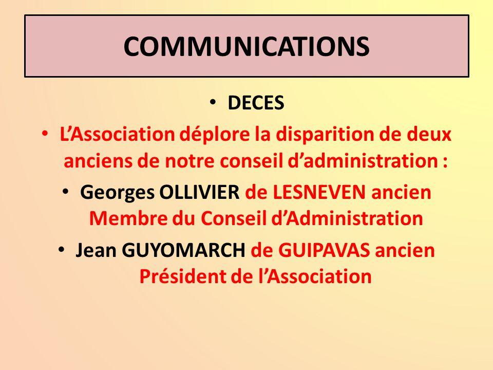 COMMUNICATIONS DECES. L'Association déplore la disparition de deux anciens de notre conseil d'administration :