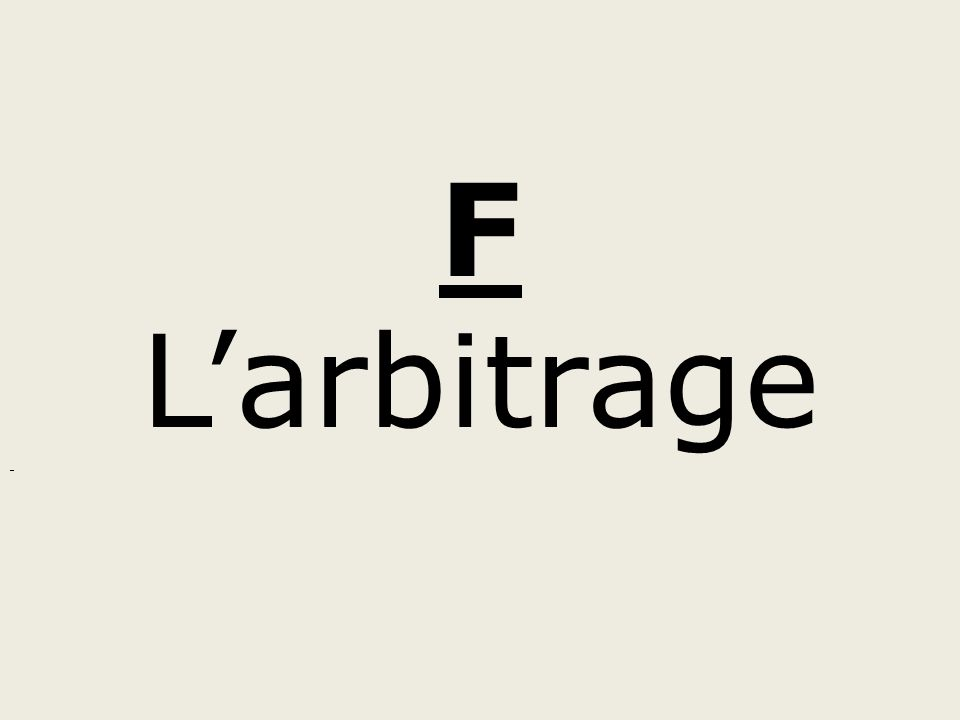 F L'arbitrage