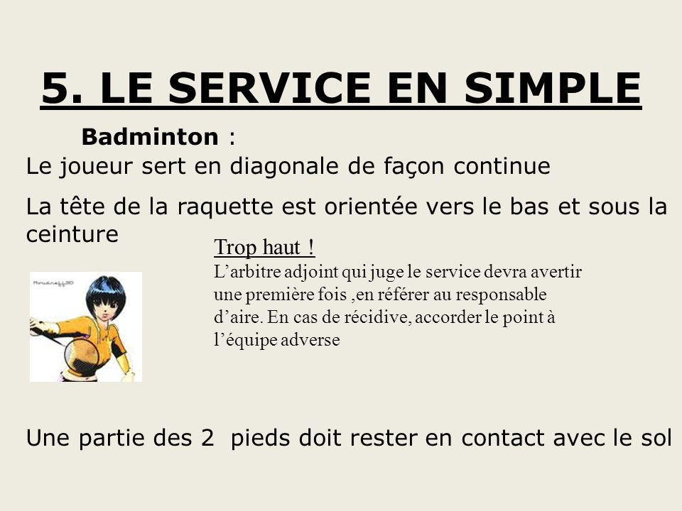 5. LE SERVICE EN SIMPLE Badminton :