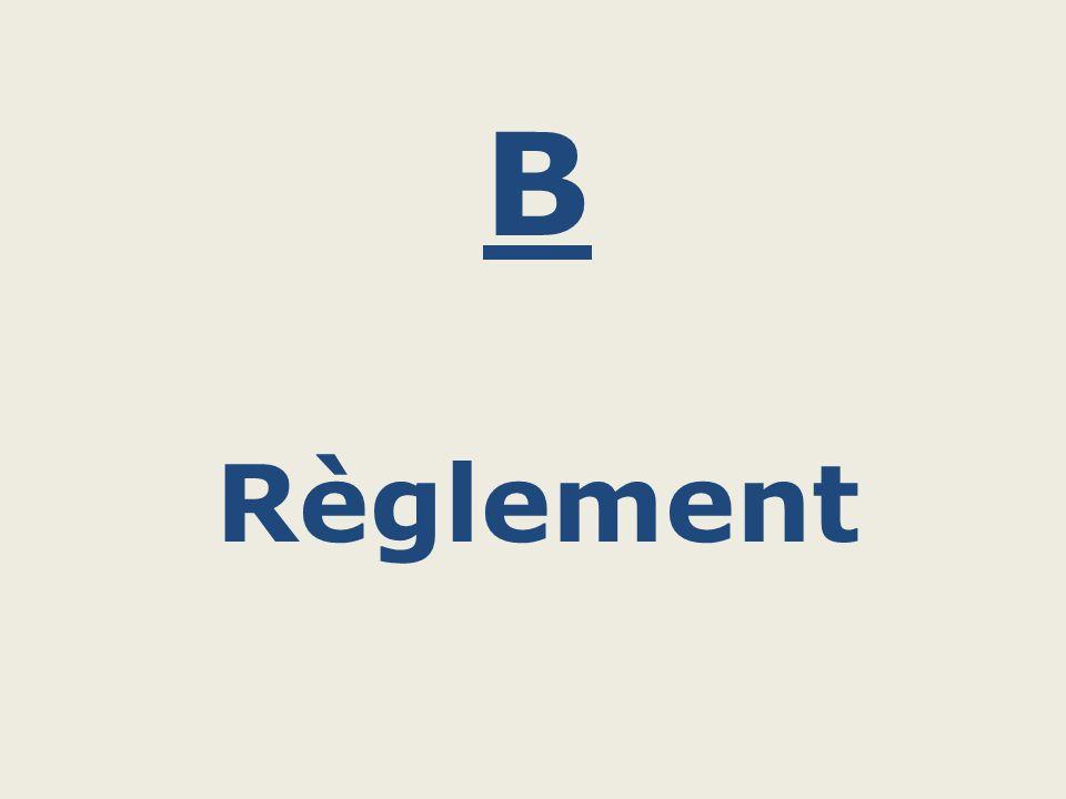 B Règlement