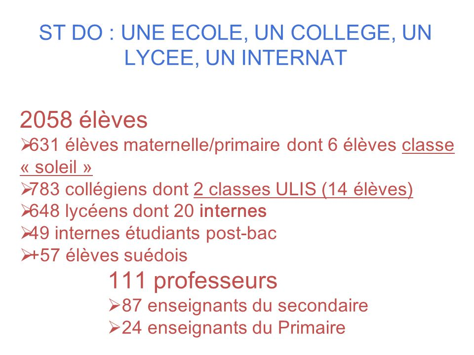 ST DO : UNE ECOLE, UN COLLEGE, UN LYCEE, UN INTERNAT