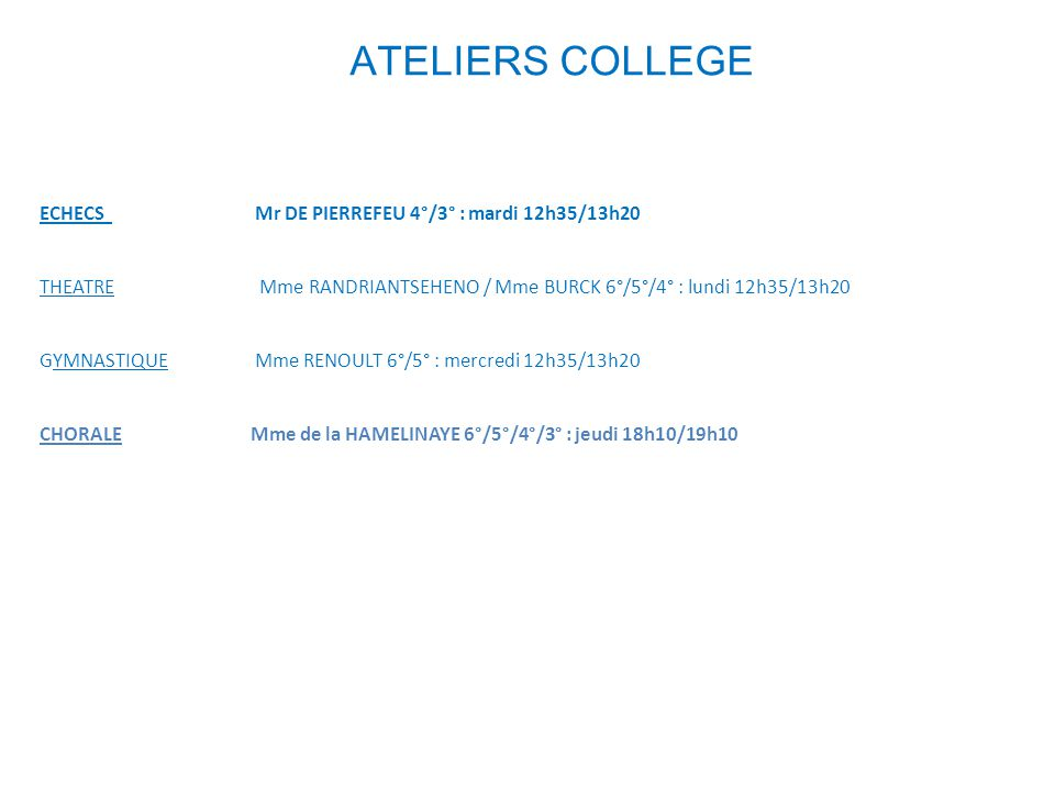 ATELIERS COLLEGE ECHECS Mr DE PIERREFEU 4°/3° : mardi 12h35/13h20