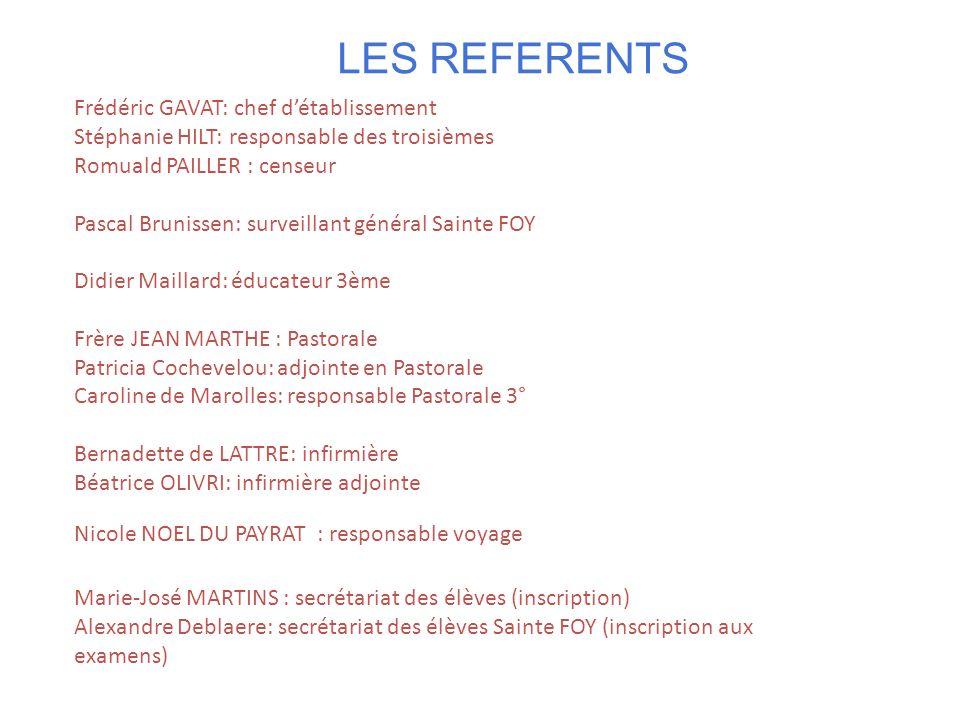 LES REFERENTS Frédéric GAVAT: chef d'établissement