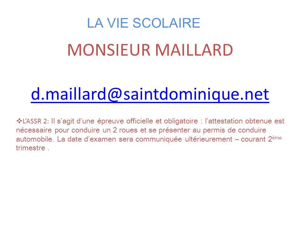 MONSIEUR MAILLARD d.maillard@saintdominique.net LA VIE SCOLAIRE