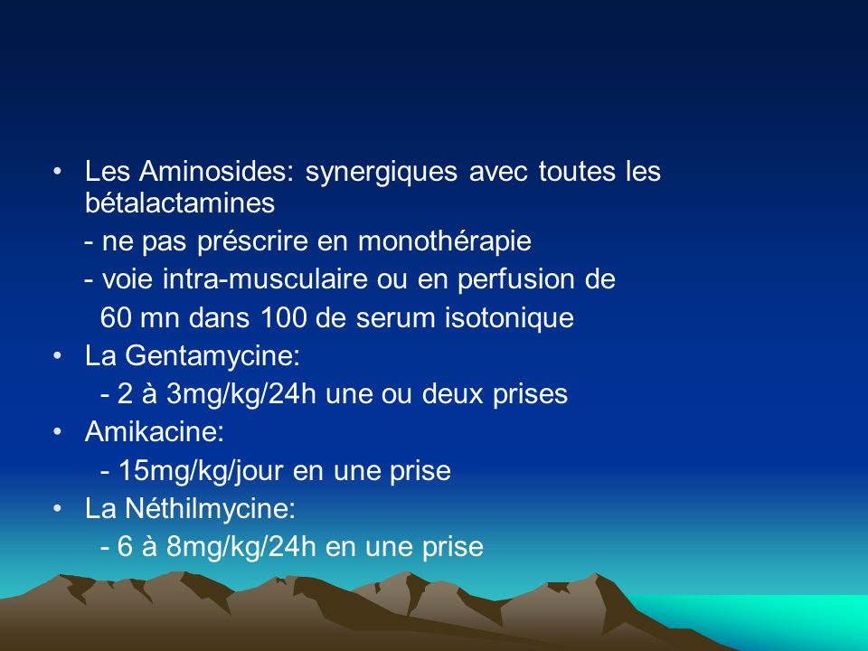 Les Aminosides: synergiques avec toutes les bétalactamines