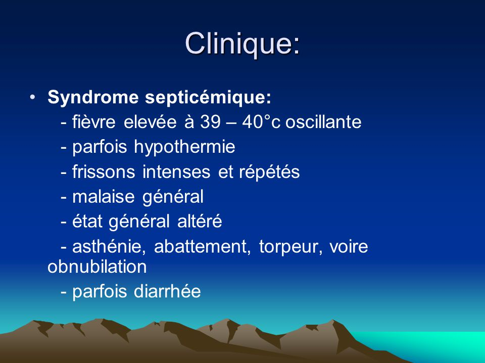 Clinique: Syndrome septicémique:
