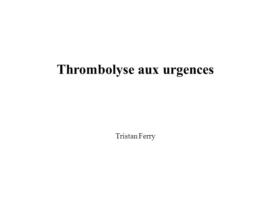 Thrombolyse aux urgences