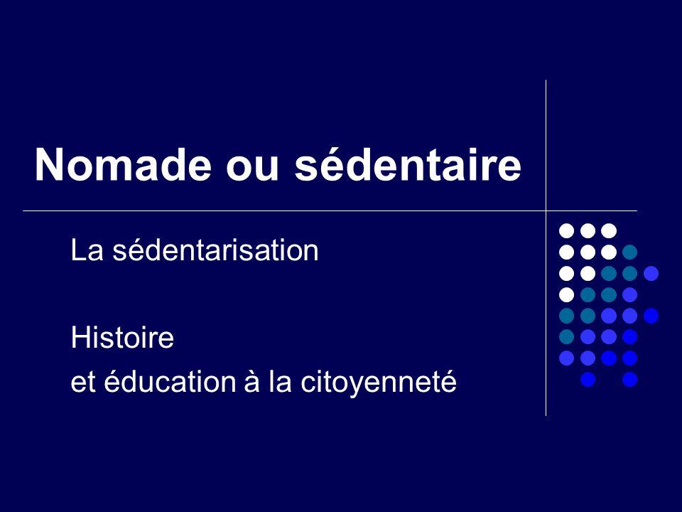 La sédentarisation Histoire et éducation à la citoyenneté