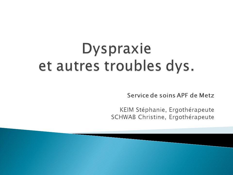Dyspraxie et autres troubles dys.