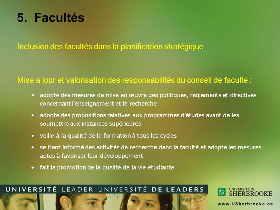 5. Facultés Inclusion des facultés dans la planification stratégique