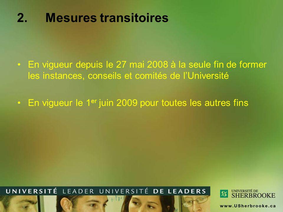 2. Mesures transitoires En vigueur depuis le 27 mai 2008 à la seule fin de former les instances, conseils et comités de l'Université.