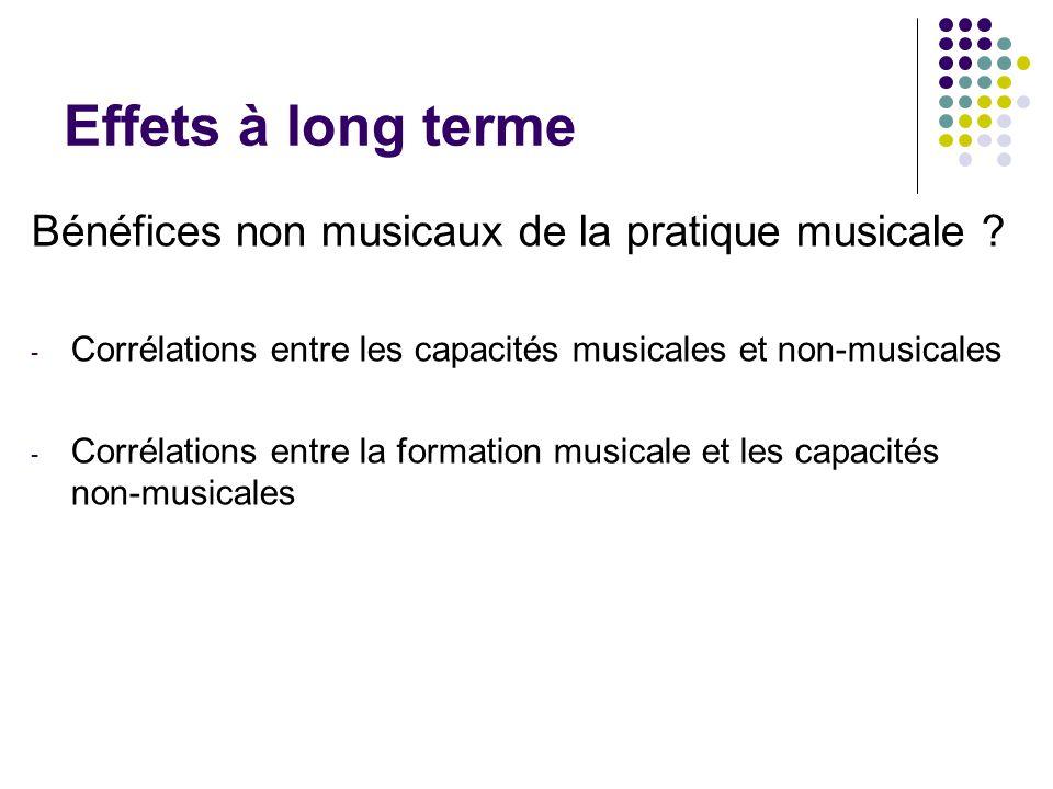 Effets à long terme Bénéfices non musicaux de la pratique musicale
