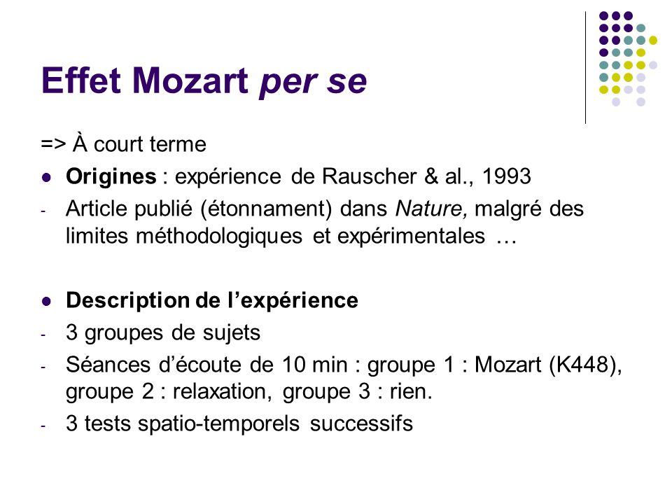 Effet Mozart per se => À court terme