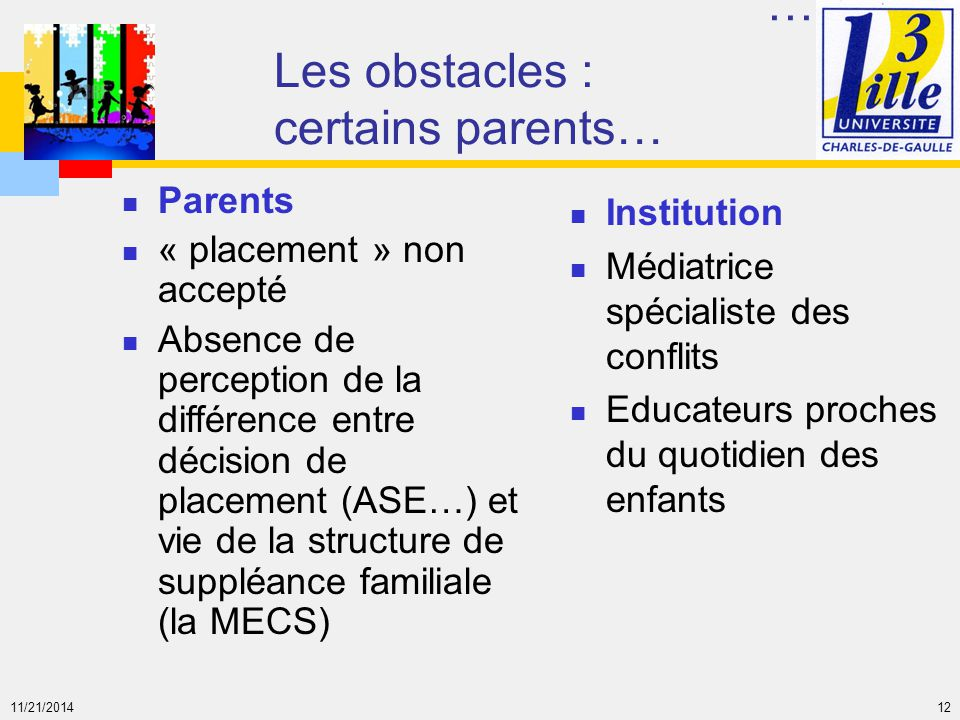 Les obstacles : certains parents…