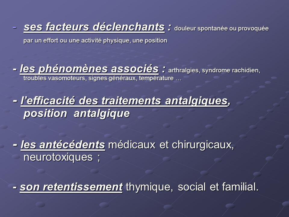 - l'efficacité des traitements antalgiques, position antalgique