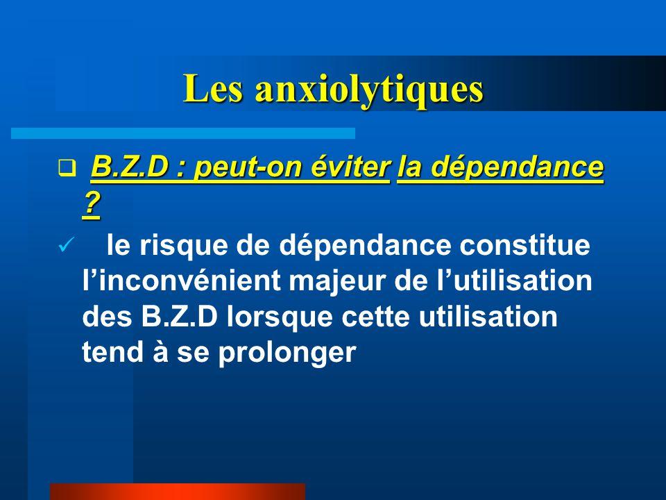 Les anxiolytiques B.Z.D : peut-on éviter la dépendance