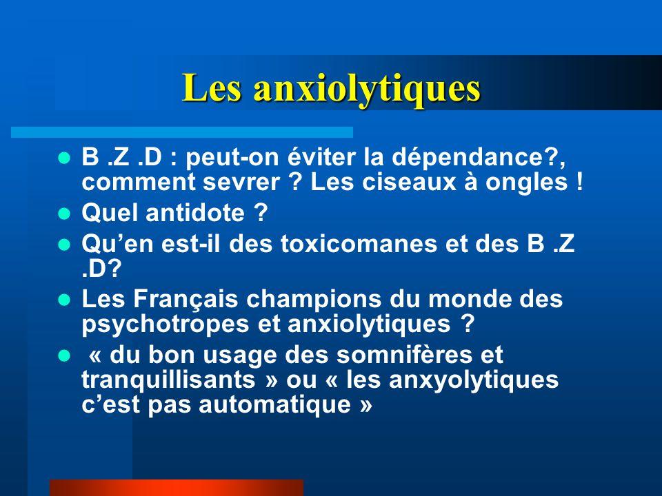 Les anxiolytiques B .Z .D : peut-on éviter la dépendance , comment sevrer Les ciseaux à ongles ! Quel antidote