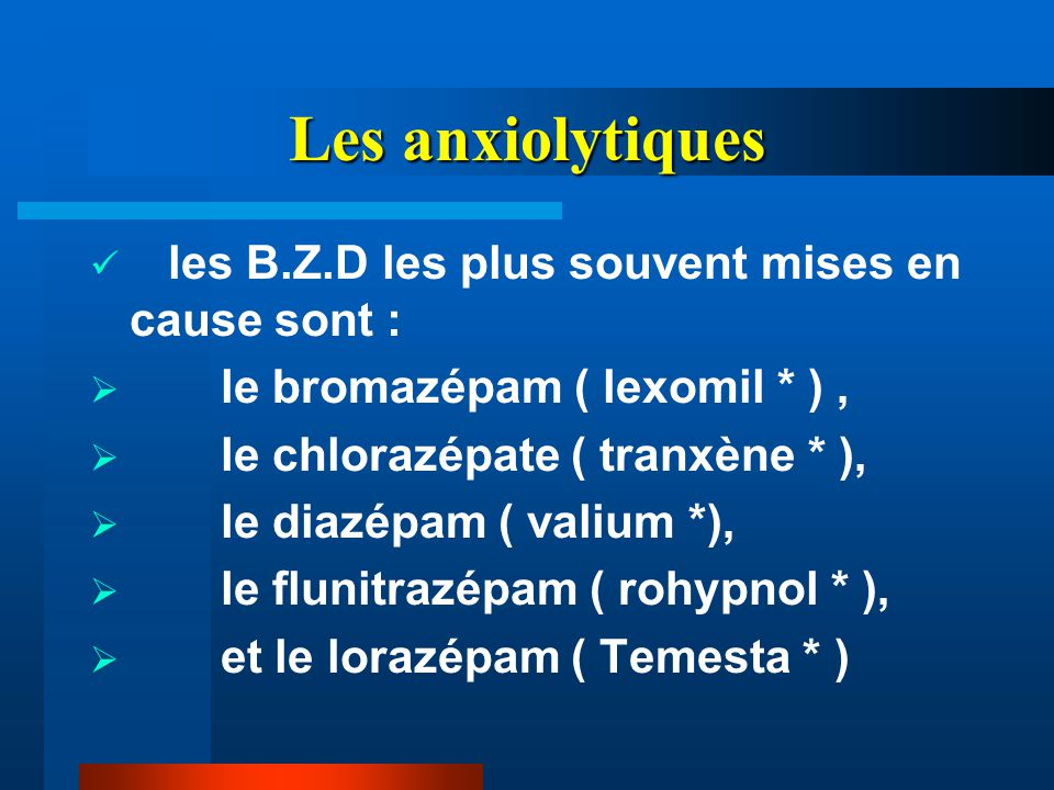 Les anxiolytiques les B.Z.D les plus souvent mises en cause sont :