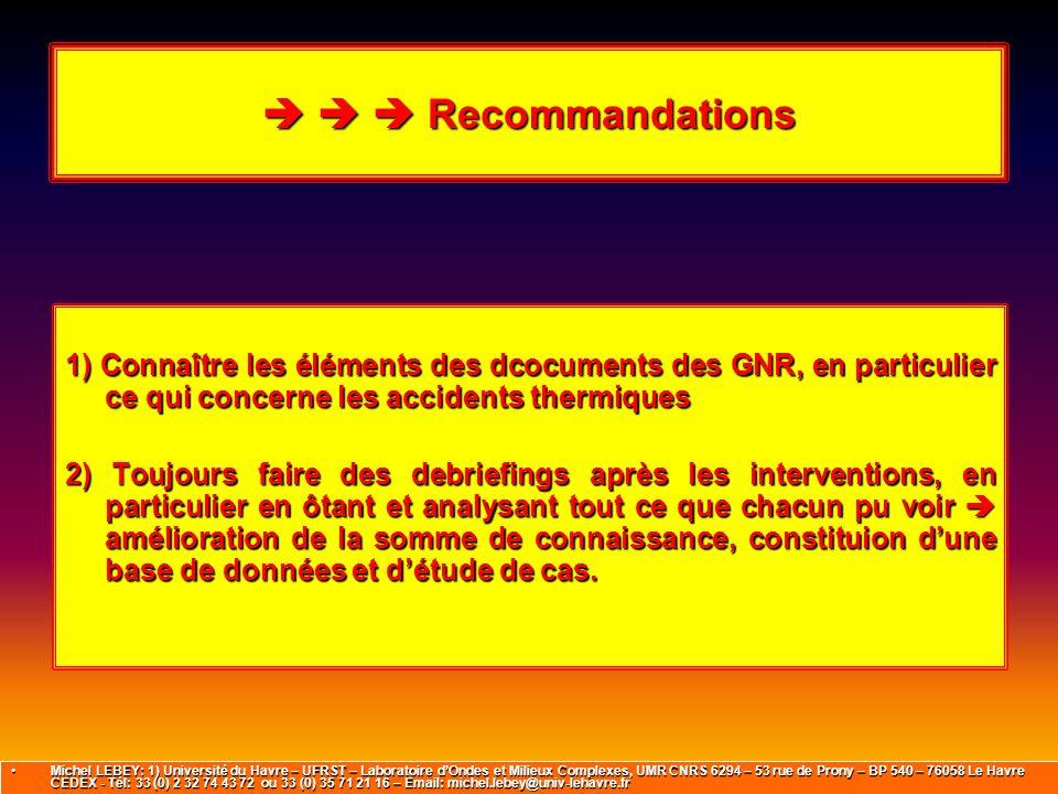    Recommandations 1) Connaître les éléments des dcocuments des GNR, en particulier ce qui concerne les accidents thermiques.