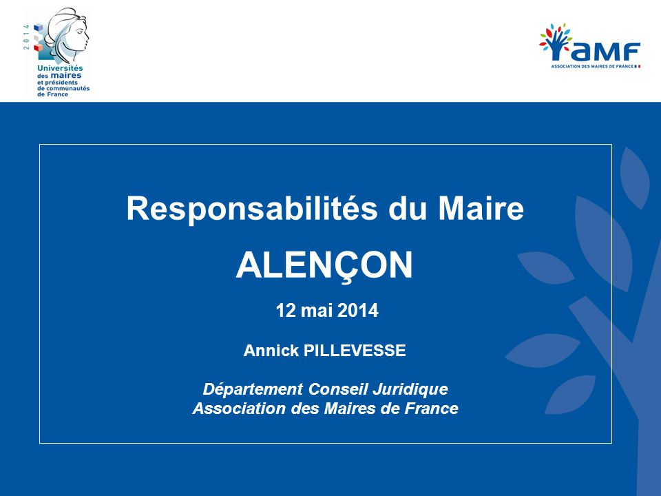 ALENÇON Responsabilités du Maire 12 mai 2014 Annick PILLEVESSE