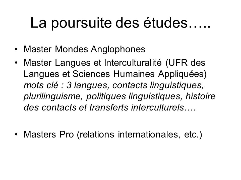 La poursuite des études…..