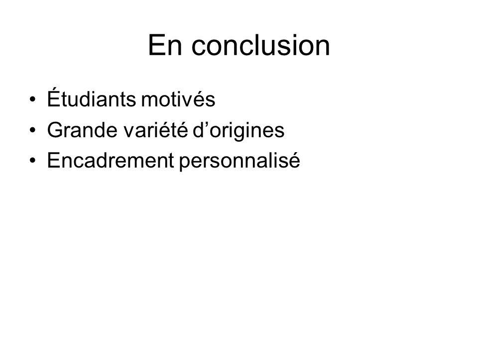 En conclusion Étudiants motivés Grande variété d'origines
