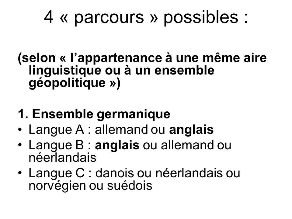 4 « parcours » possibles :