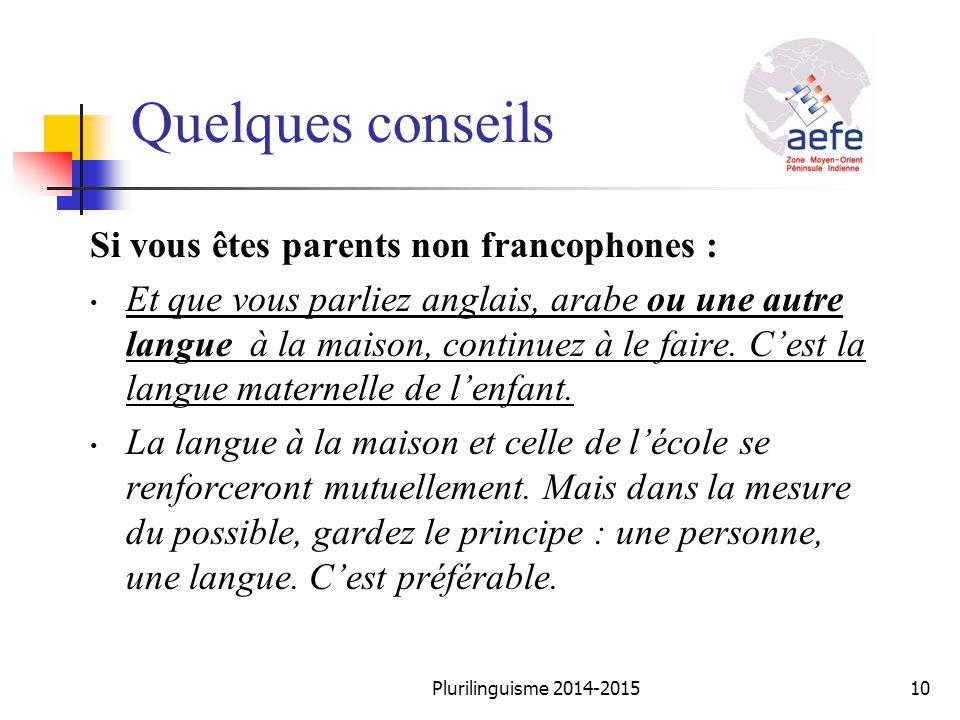Quelques conseils Si vous êtes parents non francophones :
