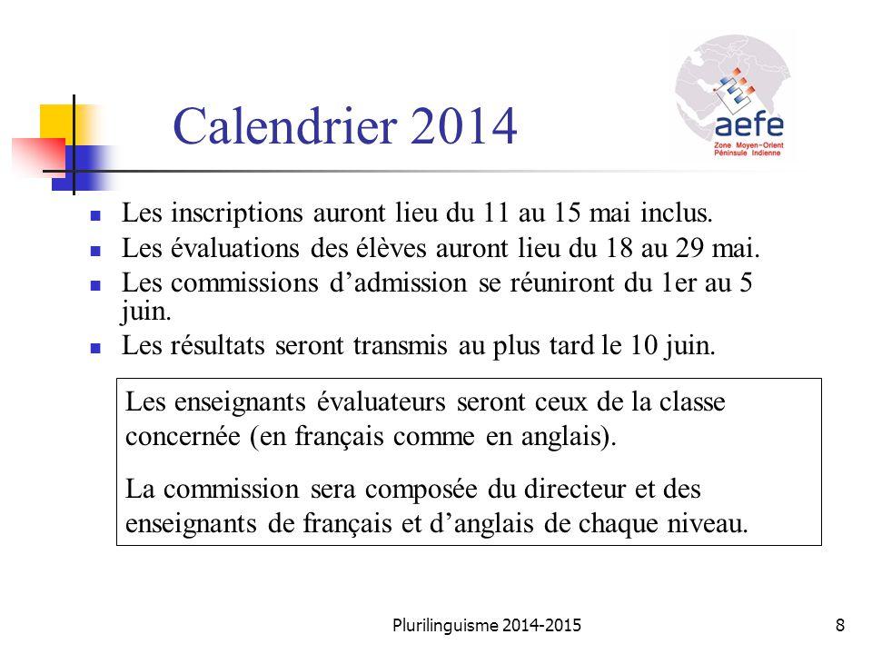 Calendrier 2014 Les inscriptions auront lieu du 11 au 15 mai inclus.