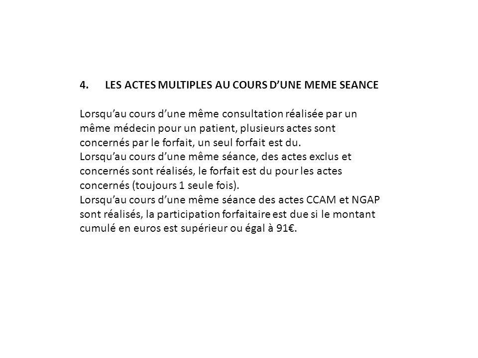 4. LES ACTES MULTIPLES AU COURS D'UNE MEME SEANCE