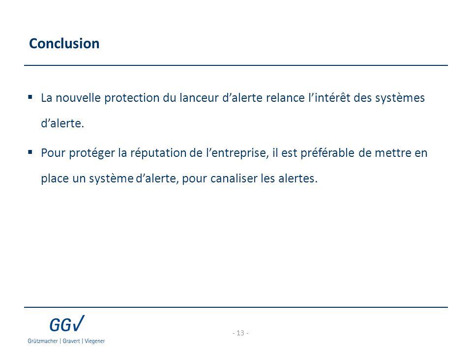 Conclusion La nouvelle protection du lanceur d'alerte relance l'intérêt des systèmes d'alerte.