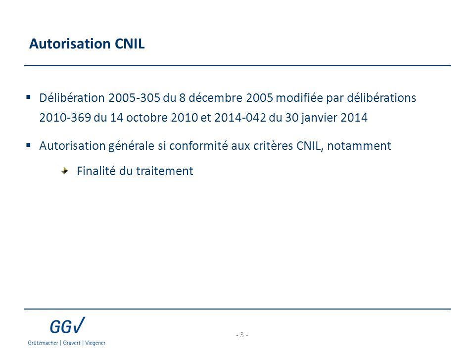 Autorisation CNIL Délibération 2005-305 du 8 décembre 2005 modifiée par délibérations 2010-369 du 14 octobre 2010 et 2014-042 du 30 janvier 2014.