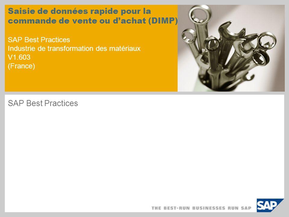 Saisie de données rapide pour la commande de vente ou d'achat (DIMP) SAP Best Practices Industrie de transformation des matériaux V1.603 (France)
