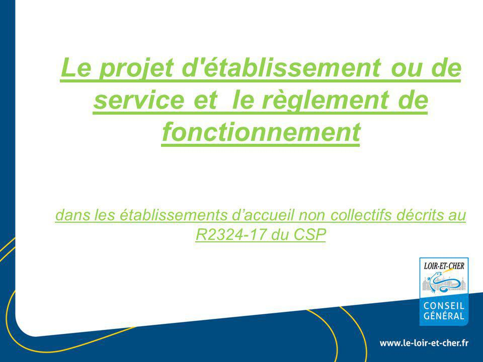 Le projet d établissement ou de service et le règlement de fonctionnement