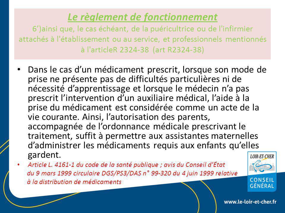 Le règlement de fonctionnement 6')ainsi que, le cas échéant, de la puéricultrice ou de l infirmier attachés à l établissement ou au service, et professionnels mentionnés à l articleR 2324-38 (art R2324-38)