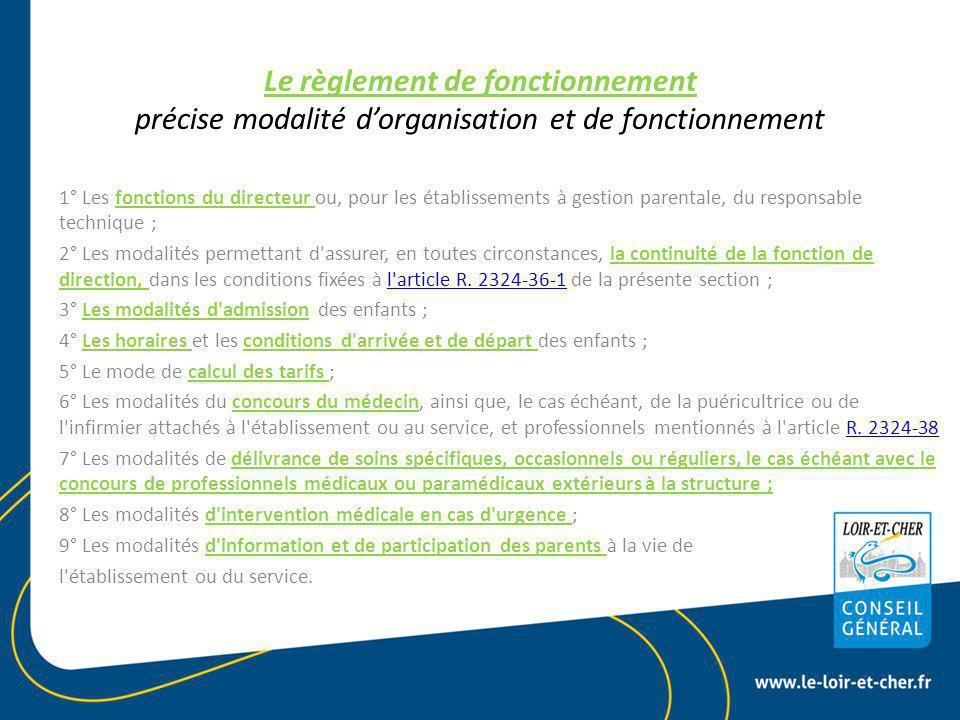 Le règlement de fonctionnement précise modalité d'organisation et de fonctionnement