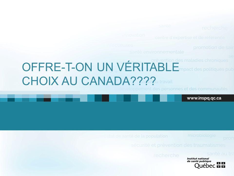 OFFRE-T-ON UN VÉRITABLE CHOIX AU CANADA