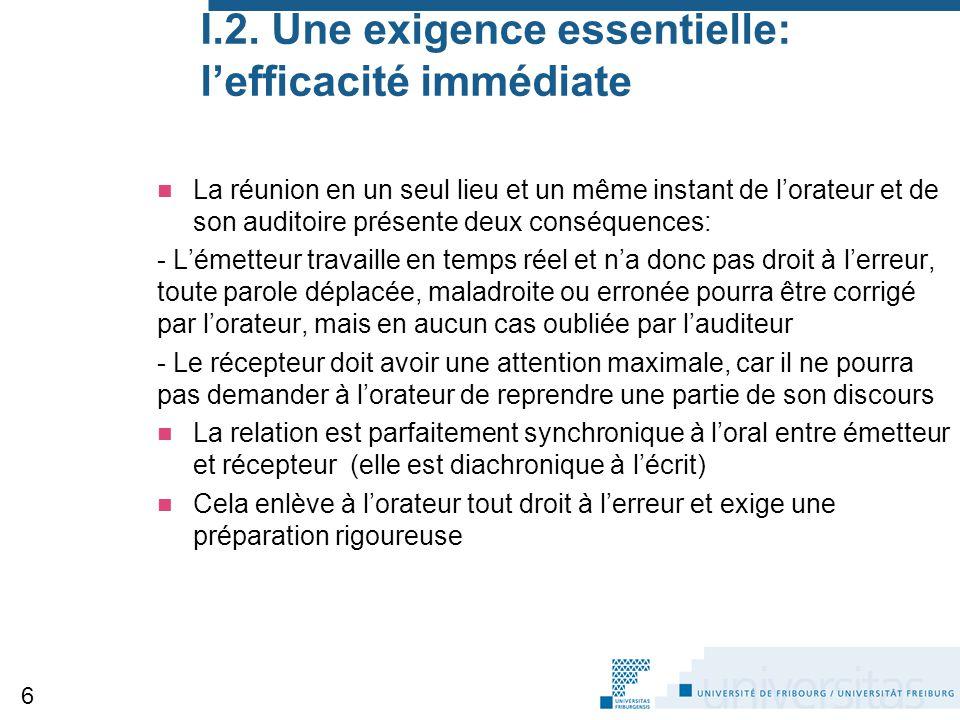 I.2. Une exigence essentielle: l'efficacité immédiate