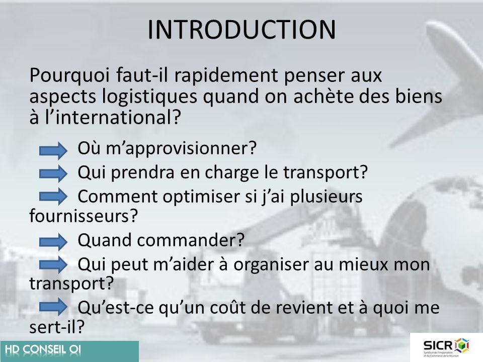 INTRODUCTION Pourquoi faut-il rapidement penser aux aspects logistiques quand on achète des biens à l'international