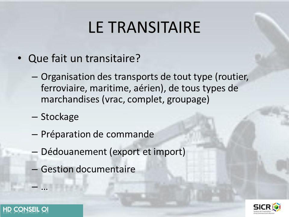 LE TRANSITAIRE Que fait un transitaire
