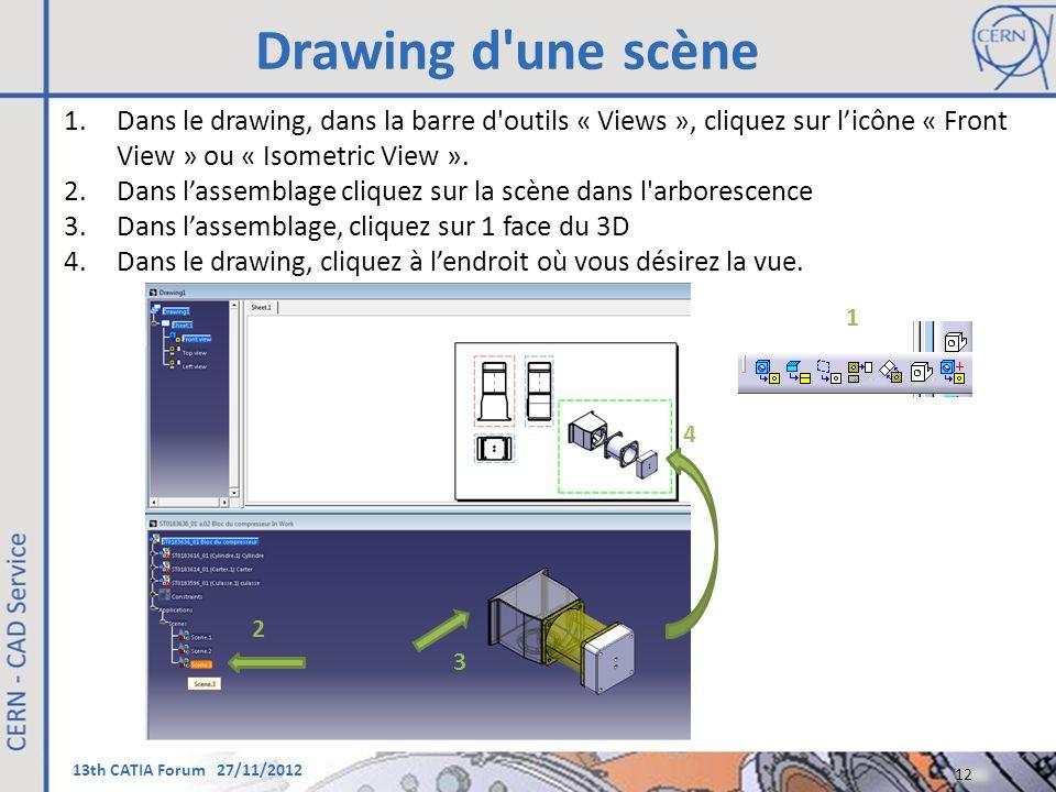 Drawing d une scène Dans le drawing, dans la barre d outils « Views », cliquez sur l'icône « Front View » ou « Isometric View ».