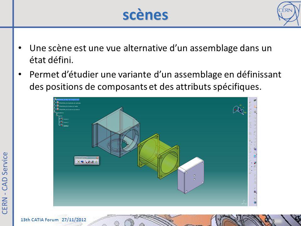 scènes Une scène est une vue alternative d'un assemblage dans un état défini.