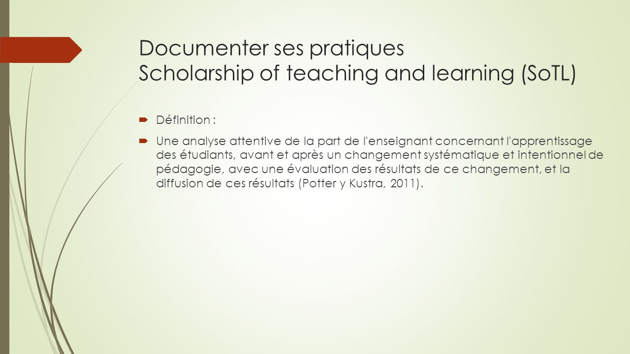 Documenter ses pratiques Scholarship of teaching and learning (SoTL)