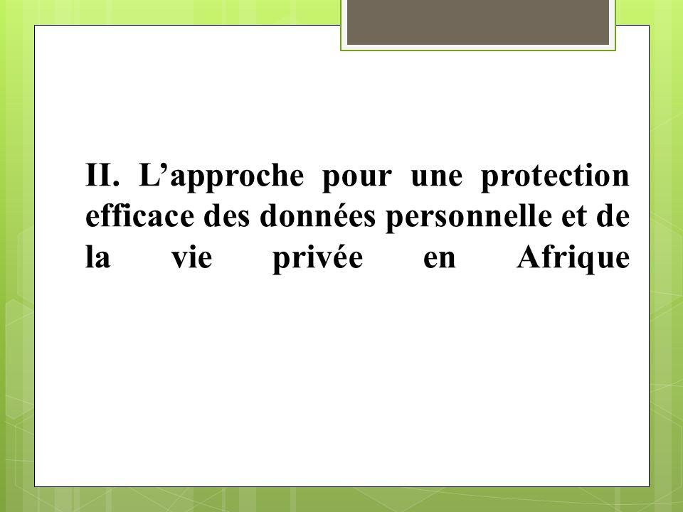 II. L'approche pour une protection efficace des données personnelle et de la vie privée en Afrique