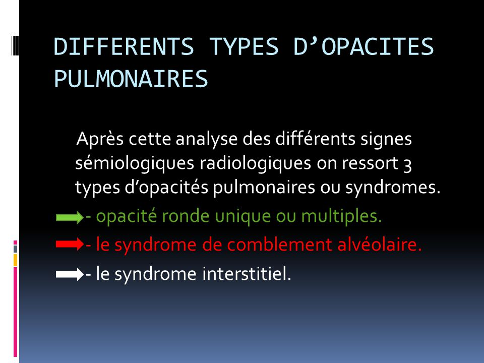 DIFFERENTS TYPES D'OPACITES PULMONAIRES