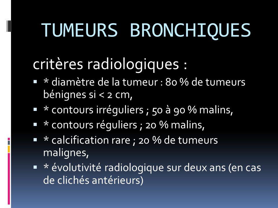 TUMEURS BRONCHIQUES critères radiologiques :