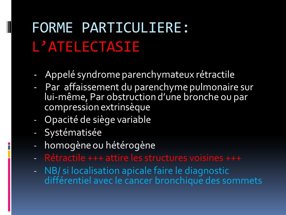 FORME PARTICULIERE: L'ATELECTASIE