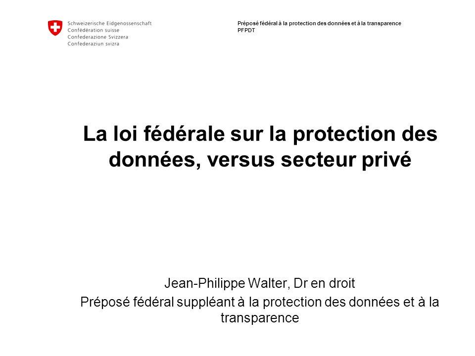 La loi fédérale sur la protection des données, versus secteur privé
