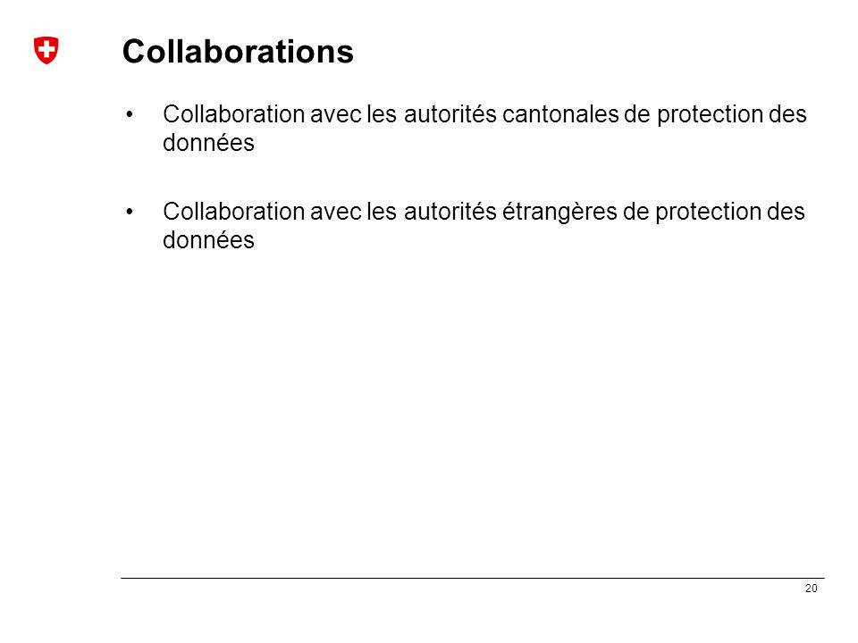 Collaborations Collaboration avec les autorités cantonales de protection des données.